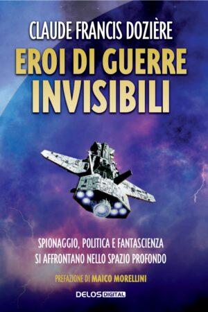 Eroi di guerre invisibili - Claude Francis Dozière