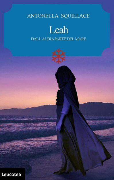 Leah - Dall'altra parte del mare - Antonella Squillace