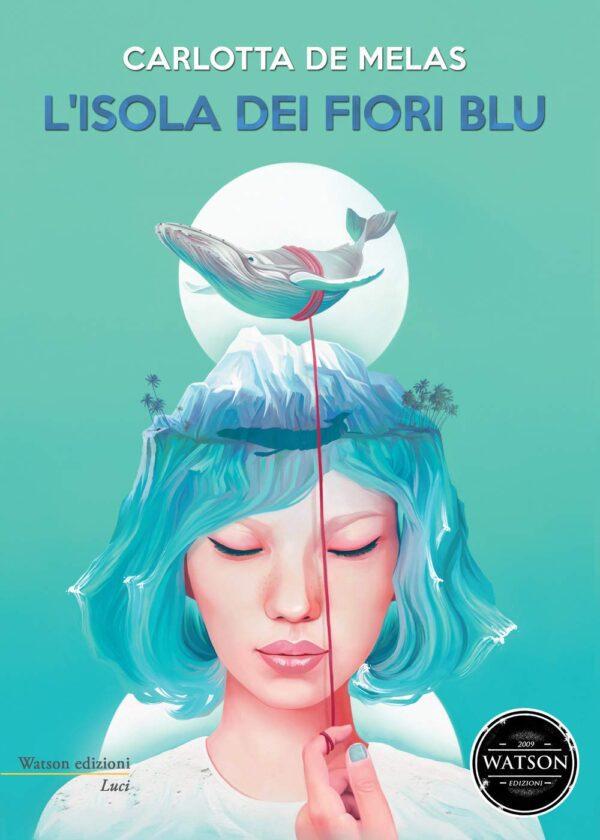 L'isola dei fiori blu - Carlotta De Melas