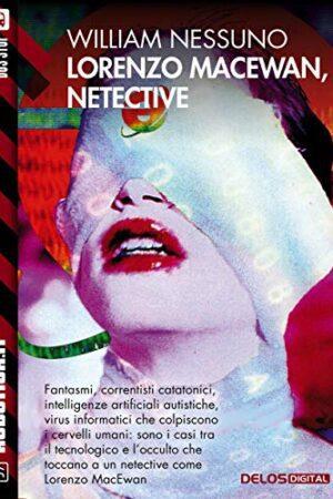 Lorenzo MacEwan, Netective - William Nessuno