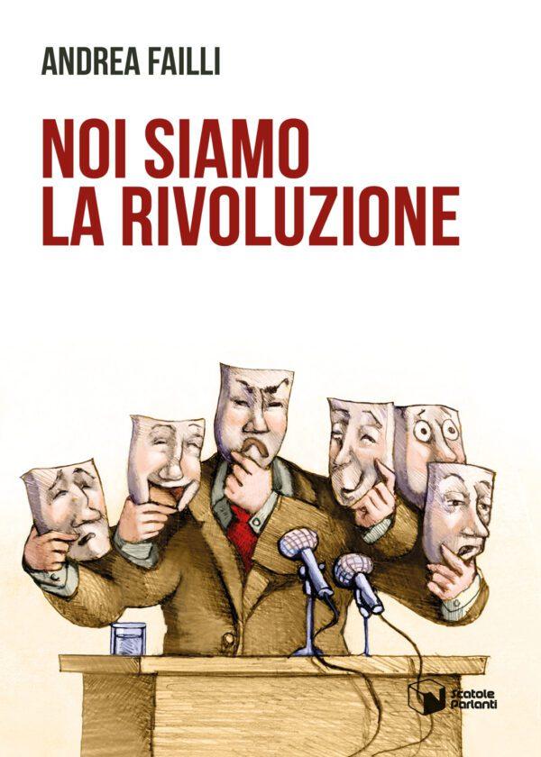 Noi siamo la rivoluzione - Andrea Failli