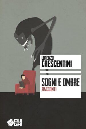 Sogni e ombre - Lorenzo Crescentini